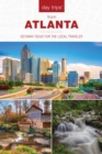 Day Trips(R) from Atlanta : Getaway Ideas for the Local Traveler - eBook