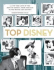 Top Disney : 100 Top Ten Lists of the Best of Disney, from the Man to the Mouse and Beyond - Book