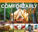 Comfortably Wild : The Best Glamping Destinations in North America - eBook