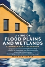 Living on Flood Plains and Wetlands : A Homeowner's Handbook - eBook
