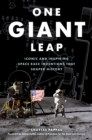 One Giant Leap : Iconic and Inspiring Space Race Inventions that Shaped History - Book