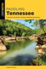 Paddling Tennessee : A Guide to the State's Greatest Paddling Adventures - eBook