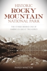 Historic Rocky Mountain National Park : The Stories Behind One of America's Great Treasures - eBook