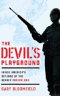 The Devil's Playground : Inside America's Defense of the Deadly Korean DMZ - Book
