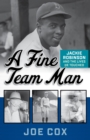A Fine Team Man : Jackie Robinson and the Lives He Touched - eBook