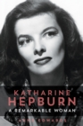 Katharine Hepburn : A Remarkable Woman - Book