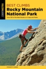 Best Climbs Rocky Mountain National Park : Over 100 Of The Best Routes On Crags And Peaks - eBook