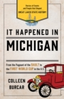 It Happened in Michigan : Stories of Events and People that Shaped Great Lakes State History - eBook