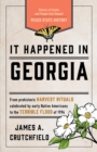 It Happened in Georgia : Stories of Events and People that Shaped Peach State History - eBook