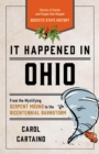 It Happened in Ohio : Stories of Events and People that Shaped Buckeye State History - eBook