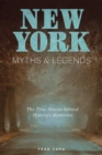 New York Myths and Legends : The True Stories behind History's Mysteries - eBook