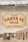 On the Santa Fe Trail - eBook