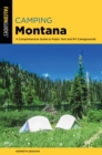 Camping Montana : A Comprehensive Guide to Public Tent and RV Campgrounds - eBook