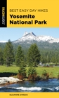 Best Easy Day Hikes Yosemite National Park - eBook