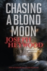 Chasing a Blond Moon : A Woods Cop Mystery - eBook