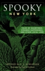 Spooky New York: Tales Of Hauntings, Strange Happenings, And Other Local Lore - eBook