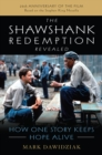 The Shawshank Redemption Revealed : How One Story Keeps Hope Alive - Book