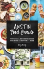 Austin Food Crawls : Touring the Neighborhoods One Bite & Libation at a Time - eBook