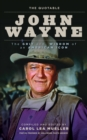 The Quotable John Wayne : The Grit and Wisdom of an American Icon - eBook