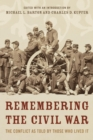 Remembering the Civil War : The Conflict as Told by Those Who Lived It - eBook