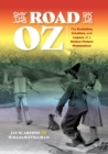 The Road to Oz : The Evolution, Creation, and Legacy of a Motion Picture Masterpiece - Book