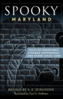 Spooky Maryland : Tales of Hauntings, Strange Happenings, and Other Local Lore - eBook
