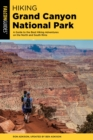 Hiking Grand Canyon National Park : A Guide to the Best Hiking Adventures on the North and South Rims - eBook