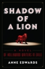 Shadow of a Lion : A Novel of Hollywood Writers in Exile - eBook
