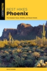 Best Hikes Phoenix : The Greatest Views, Wildlife, and Desert Strolls - eBook