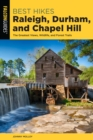 Best Hikes Raleigh, Durham, and Chapel Hill : The Greatest Views, Wildlife, and Forest Trails - eBook