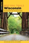 Best Rail Trails Wisconsin : More than 70 Rail Trails Throughout the State - eBook