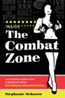 Inside the Combat Zone : The Stripped Down Story of Boston's Most Notorious Neighborhood - eBook