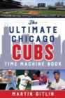 The Ultimate Chicago Cubs Time Machine Book - eBook