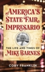 America's State Fair Impresario : The Life and Time of Mike Barnes - eBook