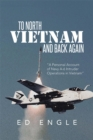 To North Vietnam and Back Again : A Personal Account of Navy A-6 Intruder Operations in Vietnam - eBook