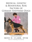 Medical, Genetic & Behavioral Risk Factors of German Shepherd Dogs - eBook