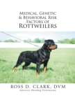 Medical, Genetic & Behavioral Risk Factors of Rottweilers - eBook