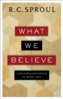 What We Believe : Understanding and Confessing the Apostles' Creed - eBook