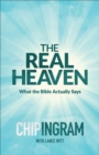The Real Heaven : What the Bible Actually Says - eBook