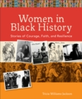 Women in Black History : Stories of Courage, Faith, and Resilience - eBook