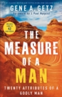The Measure of a Man : Twenty Attributes of a Godly Man - eBook