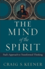 The Mind of the Spirit : Paul's Approach to Transformed Thinking - eBook