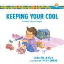 Keeping Your Cool (Growing God's Kids) : A Book about Anger - eBook