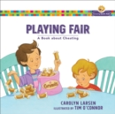 Playing Fair (Growing God's Kids) : A Book about Cheating - eBook