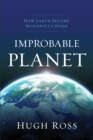 Improbable Planet : How Earth Became Humanity's Home - eBook