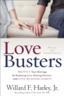 Love Busters : Protect Your Marriage by Replacing Love-Busting Patterns with Love-Building Habits - eBook