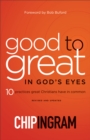 Good to Great in God's Eyes : 10 Practices Great Christians Have in Common - eBook