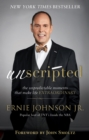 Unscripted : The Unpredictable Moments That Make Life Extraordinary - eBook