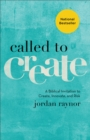Called to Create : A Biblical Invitation to Create, Innovate, and Risk - eBook