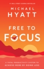 Free to Focus : A Total Productivity System to Achieve More by Doing Less - eBook
